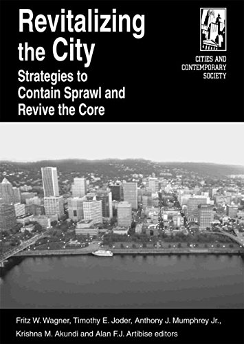 Revitalizing the City: Strategies to Contain Sprawl and Revive the Core (Cities and Contemporary Society (Paperback))