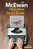 Opération Sweet Tooth : roman | McEwan, Ian (1948-....). Auteur