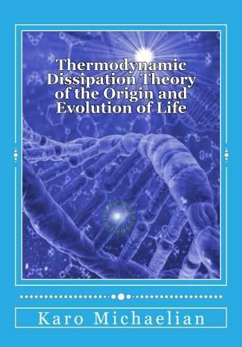 thermodynamic-dissipation-theory-of-the-origin-and-evolution-of-life-salient-characteristics-of-rna-