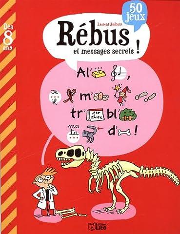 Rébus et messages secrets - Dès 8
