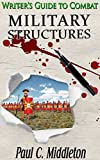 Military Structures: A Writer's Guide to Combat - Part I (English Edition)
