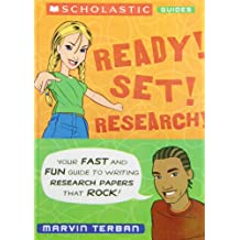 Ready! Set! Research!: Your Fast and Fun Guide to Research Skills That Rock! (Scholastic Guides)