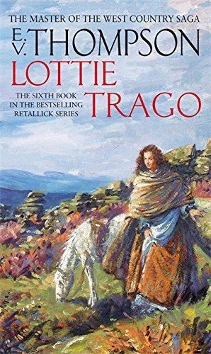 Lottie Trago: Number 6 in series (Retallick Saga) by E. V. Thompson (1999-06-03)