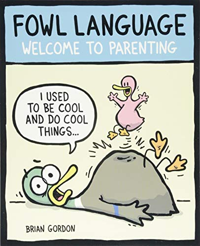 Fowl Language: Welcome to Parenting par Brian J. Gordon