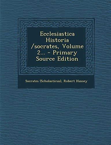 Ecclesiastica Historia /socrates, Volume 2...