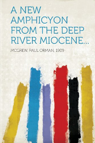 A New Amphicyon from the Deep River Miocene...