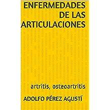 Enfermedades de las articulaciones: artritis, osteoartritis (Tratamiento natural nº 7)