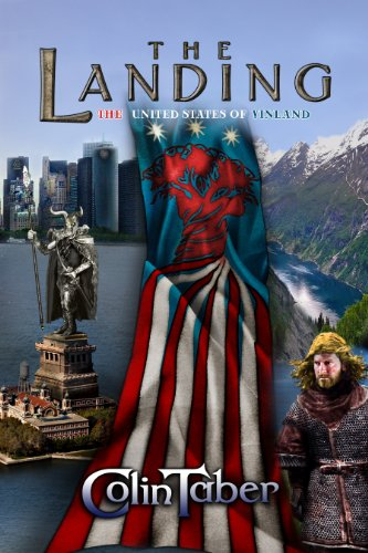 The United States of Vinland: The Landing (The Markland Trilogy) by Colin Taber