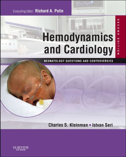 Hemodynamics and Cardiology: Neonatology Questions and Controversies E-Book: Expert Consult - Online and Print (Neonatology: Questions & Controversies) (English Edition) - Print Refill