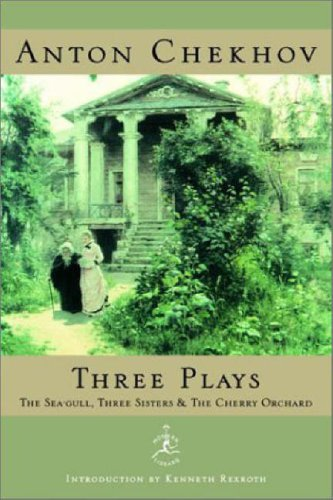 Three Plays: The Sea-Gull, Three Sisters & The Cherry Orchard (Modern Library)