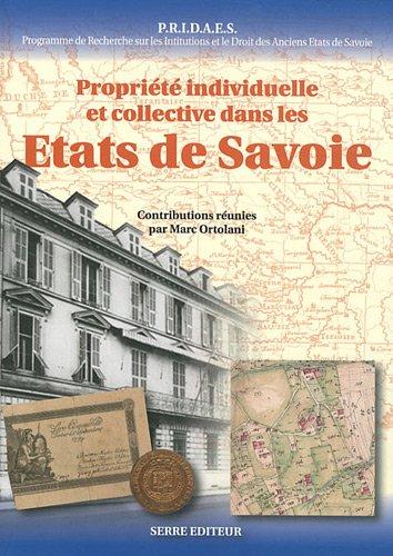 Propriété individuelle et collective dans les Etats de Savoie : Actes du colloque international de Turin 9-10 octobre 2009