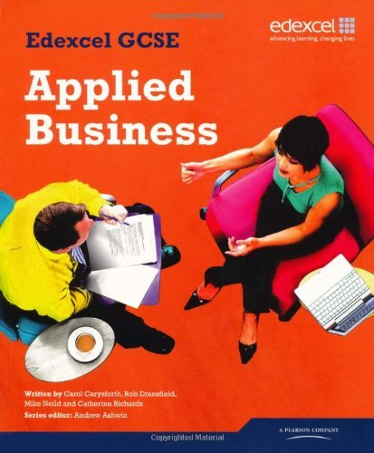 Edexcel GCSE in Applied Business: Student Book (Edexcel GCSE Applied Business) by Ms Carol Carysforth (Editor), Ms Cathy Richards (Editor), Mr Rob Dransfield (Editor), (6-May-2009) Paperback