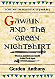 Gawain and the Green Nightshirt (Constantine Investigates Book 3) (English Edition)
