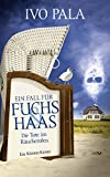 Ein Fall für Fuchs & Haas: Die Tote im Räucherofen von Ivo Pala