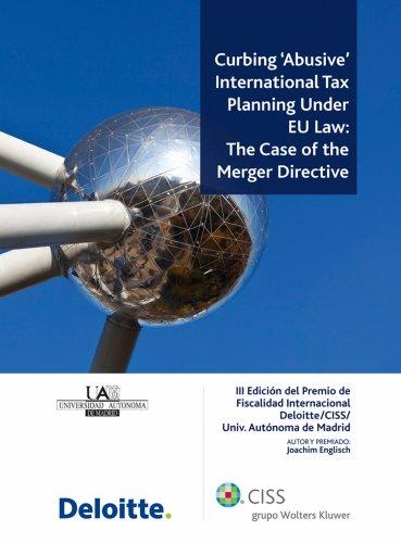 Curbing 'Abusive' International Tax Planning Under EU Law: The Case of the Merger Directive por Joachim Englisch
