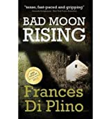 [(Bad Moon Rising * *)] [Author: Frances di Plino] published on (October, 2012)