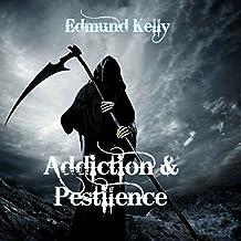 Addiction & Pestilence: Slaying Dragons: A Journey Through Hell, Book 1