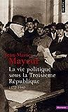 La vie politique sous la Troisième République, 1870-1940