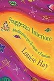 Saggezza interiore. Meditazioni per il cuore e l'anima