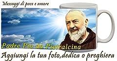 Idea Regalo - Tazza Padre Pio da Pietralcina personalizzata con frase,messaggio,preghiera