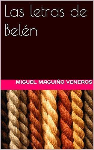 Las letras de Belén eBook: Miguel Maguiño Veneros: Amazon.es ...