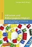 Inklusion und Bildungsgerechtigkeit: Standards und Regeln zur Umsetzung einer inklusiven Schule - Kersten Reich