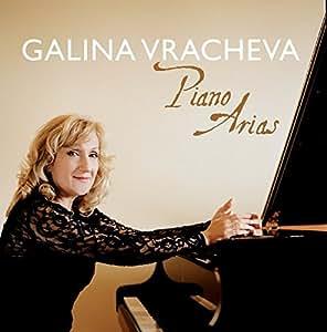 Galina Vracheva - Piano Arias