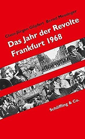 Das Jahr der Revolte: Frankfurt 1968