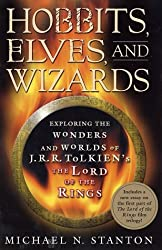 Hobbits, Elves and Wizards: The Wonders and Worlds of J.R.R. Tolkien's Lord of the Rings by Dr. Michael N. Stanton (2002-09-14)