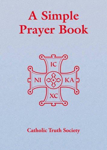 Simple Prayer Book por Catholic Truth Society