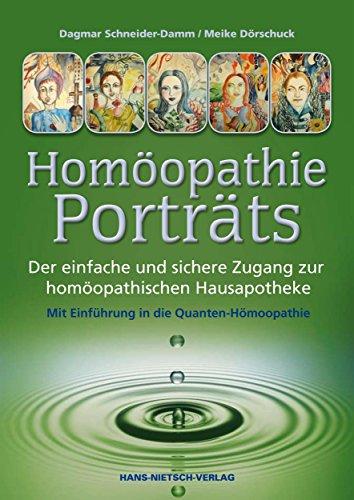 Homöopathie-Porträts: Der einfache und sichere Zugang zur homöopathischen Hausapotheke
