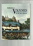 Histoire de Vannes et de sa région (Pays et villes de France)