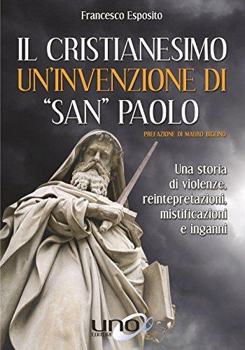 Il cristianesimo un'invenzione di «San Paolo»