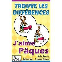 Trouve les différences - J'aime Pâques (Collection - Trouve l'erreur t. 7)