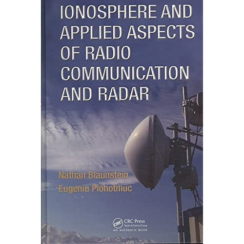 [Ionosphere and Applied Aspects of Radio Communication and Radar] (By: Nathan Blaunstein) [published: May, 2008]