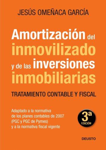 Amortización del inmovilizado y de las inversiones inmobiliarias: Tratamiento contable y fiscal por Jesús Omeñaca García