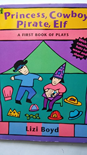 Princess, Cowboy, Pirate, Elf: A First Book of - Age Play Kostüm
