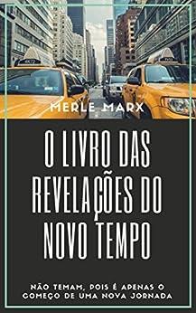 MERLE MARX - O LIVRO DAS REVELAÇÕES DO NOVO TEMPO (1)