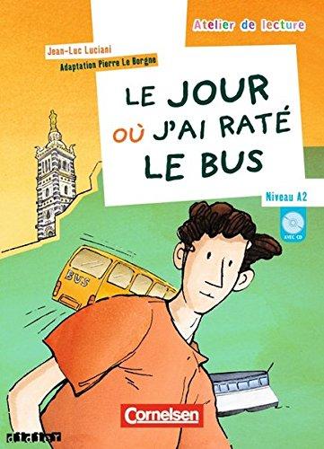 Le jour où j'ai raté le bus : Niveau A2 (1CD audio) par Jean-Luc Luciani