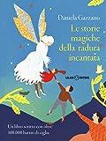 Scarica Libro Le storie magiche della radura incantata Un libro scritto con oltre 100 000 battiti di ciglia (PDF,EPUB,MOBI) Online Italiano Gratis
