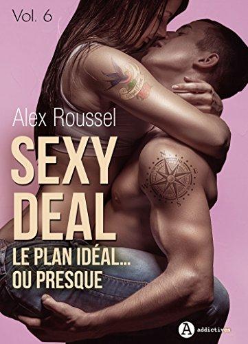 Sexy Deal - 6: Le plan idéal… ou presque
