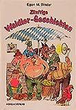 Zünftige Waldler-Geschichten: Drei Dutzend Kurzgeschichten von Leb'n und Leb'nlass'n, von Lust und Leidenschaft unterm weissblauen Rautenhimmel - vorwiegend heiter - Egon M Binder