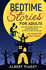 Bedtime Stories for Adults: Let Go of Stress and Relax. Thе Vampire and other stories! (English Edition)