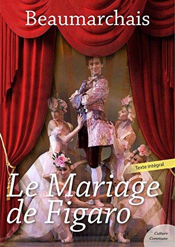 Le Mariage de Figaro par Pierre Augustin Caron De Beaumarchais