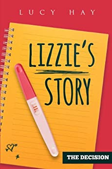 The Decision: Lizzie's Story (The Decision Series Book 1) by [Hay, Lucy]