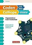 Coden mit dem Calliope mini: 3./4. Schuljahr - Programmieren in der Grundschule: Lehrermaterial