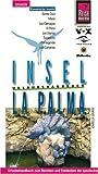 La Palma, Insel: Urlaubshandbuch - Izabella Gawin