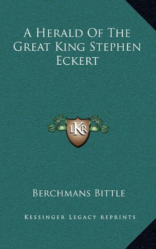 A Herald of the Great King Stephen Eckert