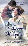 To Love a Marquis (Reformed Rakes Book 1) (English Edition)