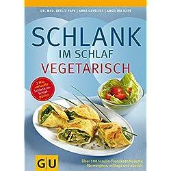 Schlank im Schlaf vegetarisch: Über 100 Insulin-Trennkost-Rezepte für morgens, mittags und abends (GU Diät&Gesundheit)